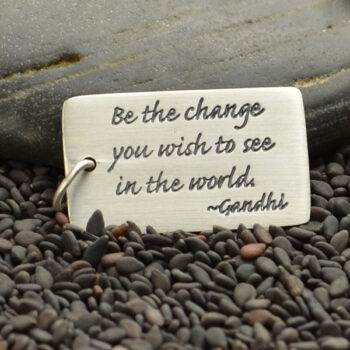 """""""Be the change you wish to see in the world"""" pendant"""